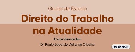 GRUPO DE ESTUDOS: DIREITO DO TRABALHO NA ATUALIDADE 13/03/2020