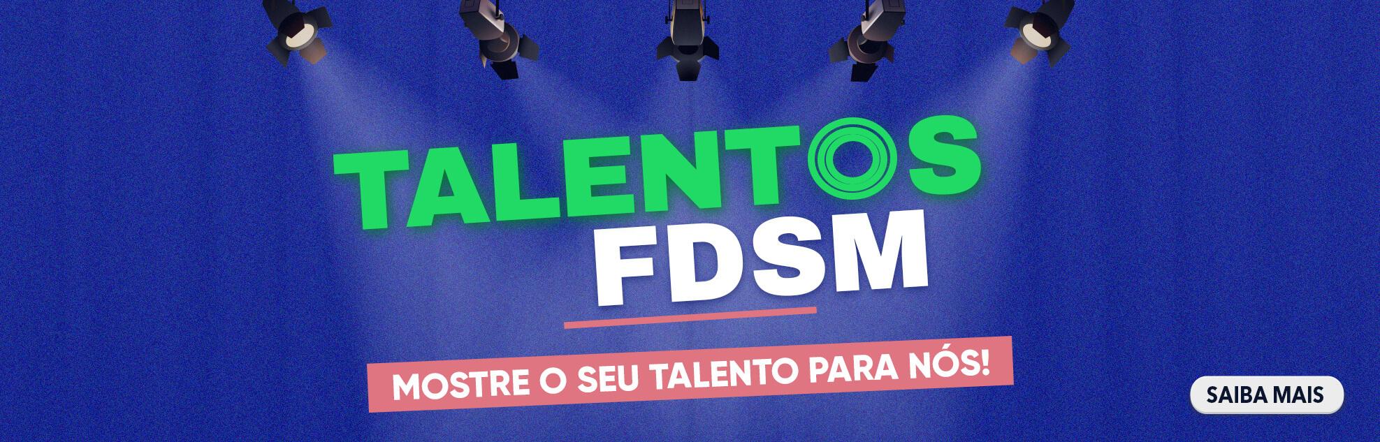 PROJETO TALENTOS FDSM