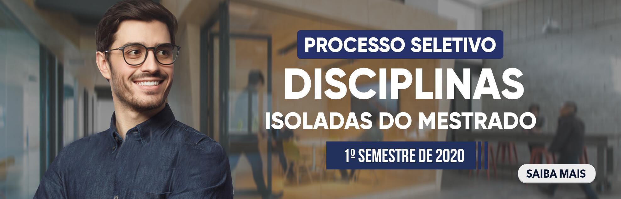 PROCESSO SELETIVO PARA DISCIPLINAS ISOLADAS DO MESTRADO - 1º SEMESTRE DE 2020