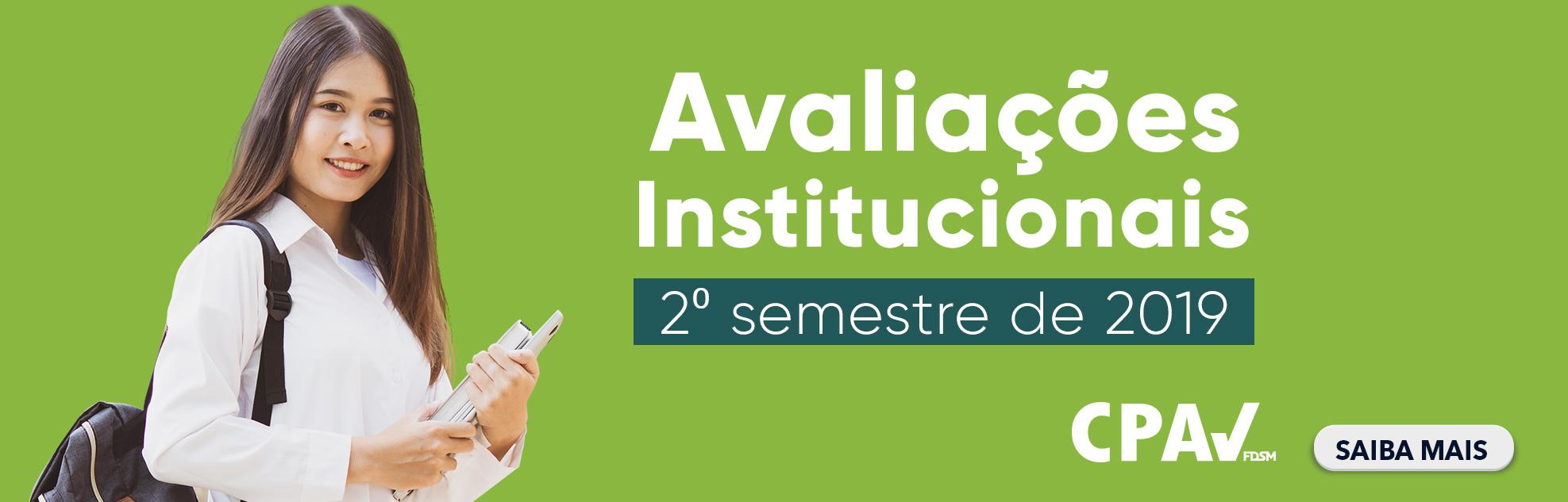 AVALIAÇÕES INSTITUCIONAIS - 2º SEMESTRE DE 2019