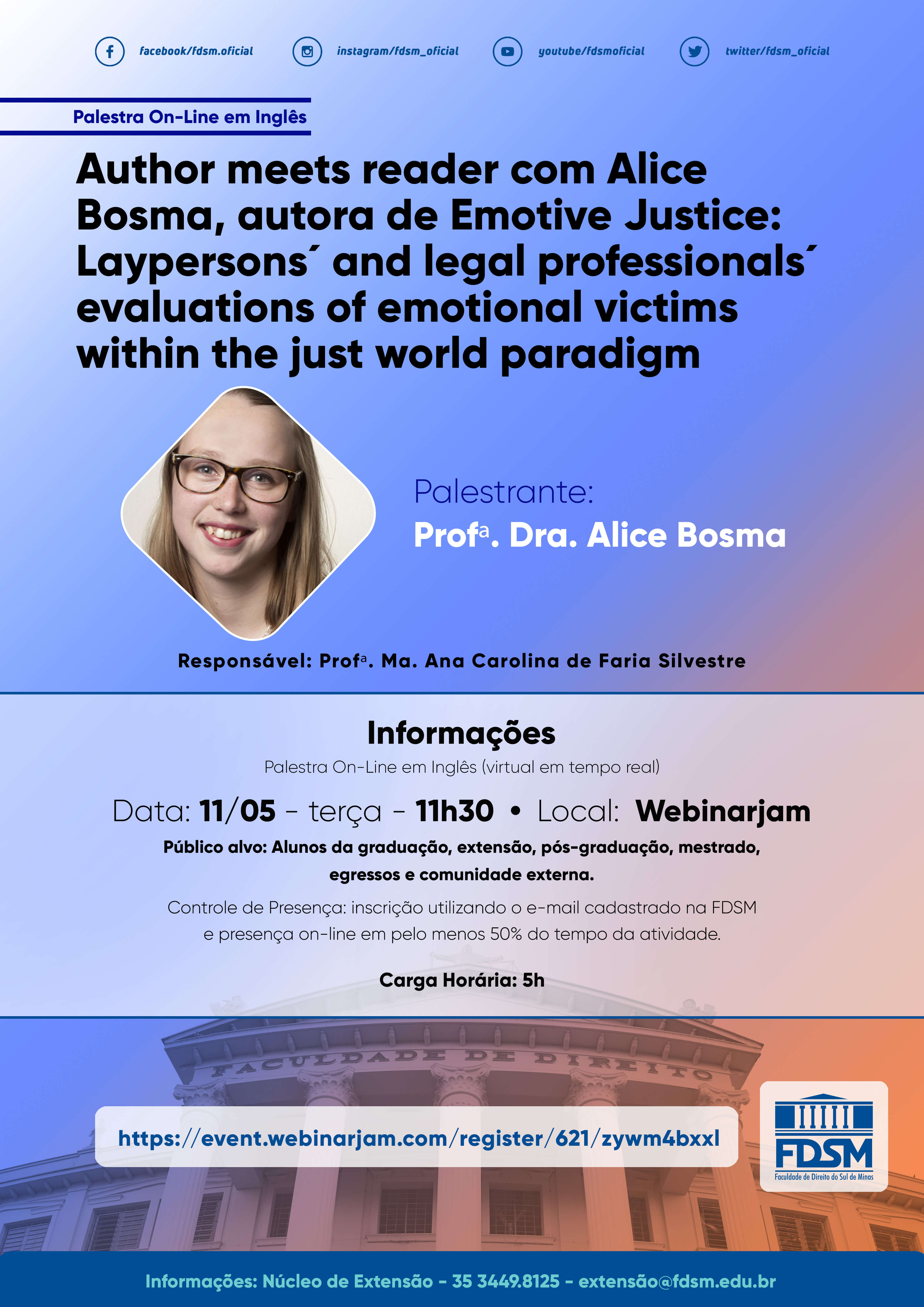 Evento 755 - PALESTRA 'AUTHOR MEETS READER COM ALICE BOSMA, AUTORA DE EMOTIVE JUSTICE: LAYPERSONS´ AND LEGAL PROFESSIONALS´EVALUATIONS OF EMOTIONAL VICTIMS WITHIN THE JUST WORLD PARADIGM'.