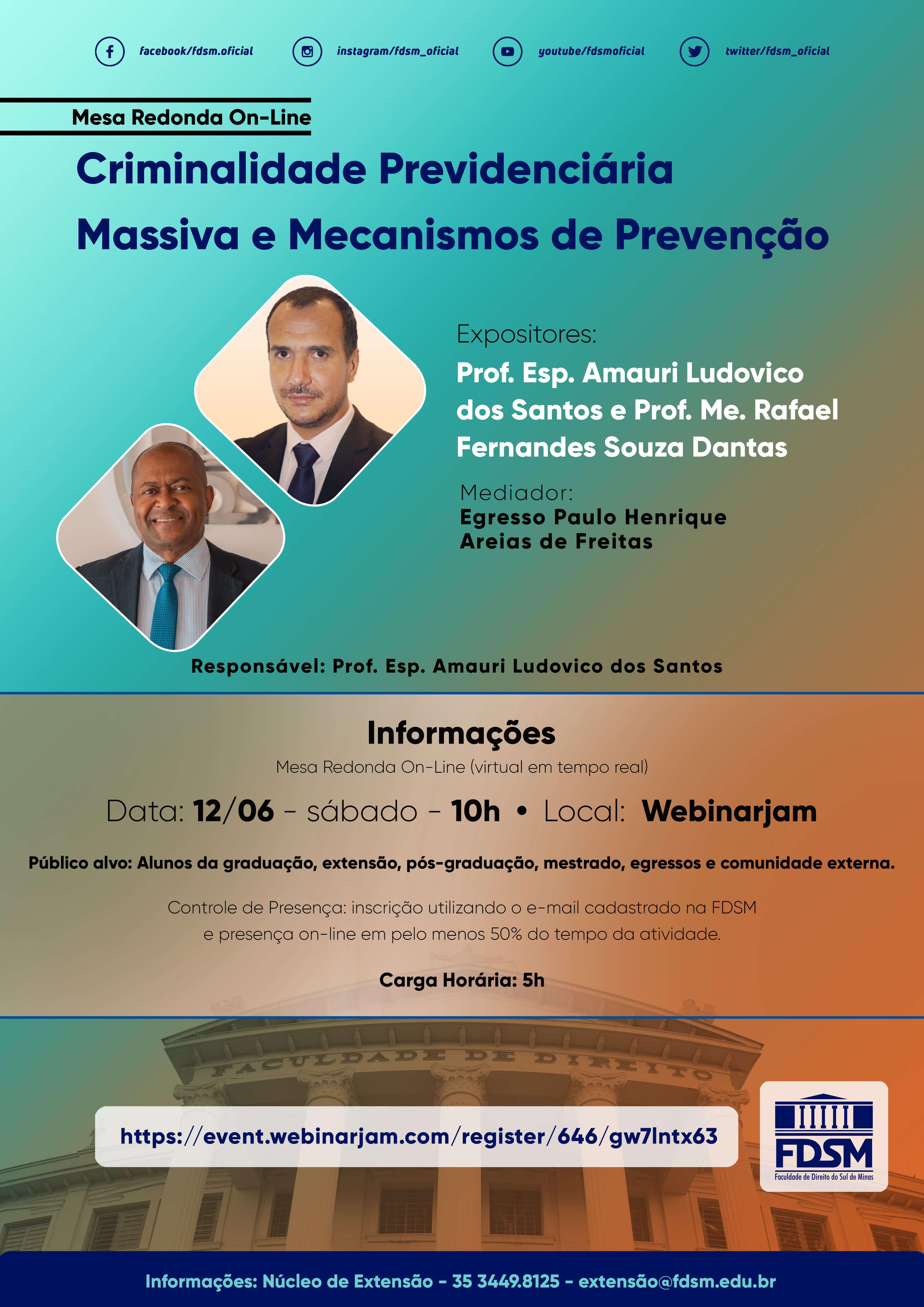 Evento 764 - MESA REDONDA 'CRIMINALIDADE PREVIDENCIÁRIA MASSIVA E MECANISMOS DE PREVENÇÃO'.