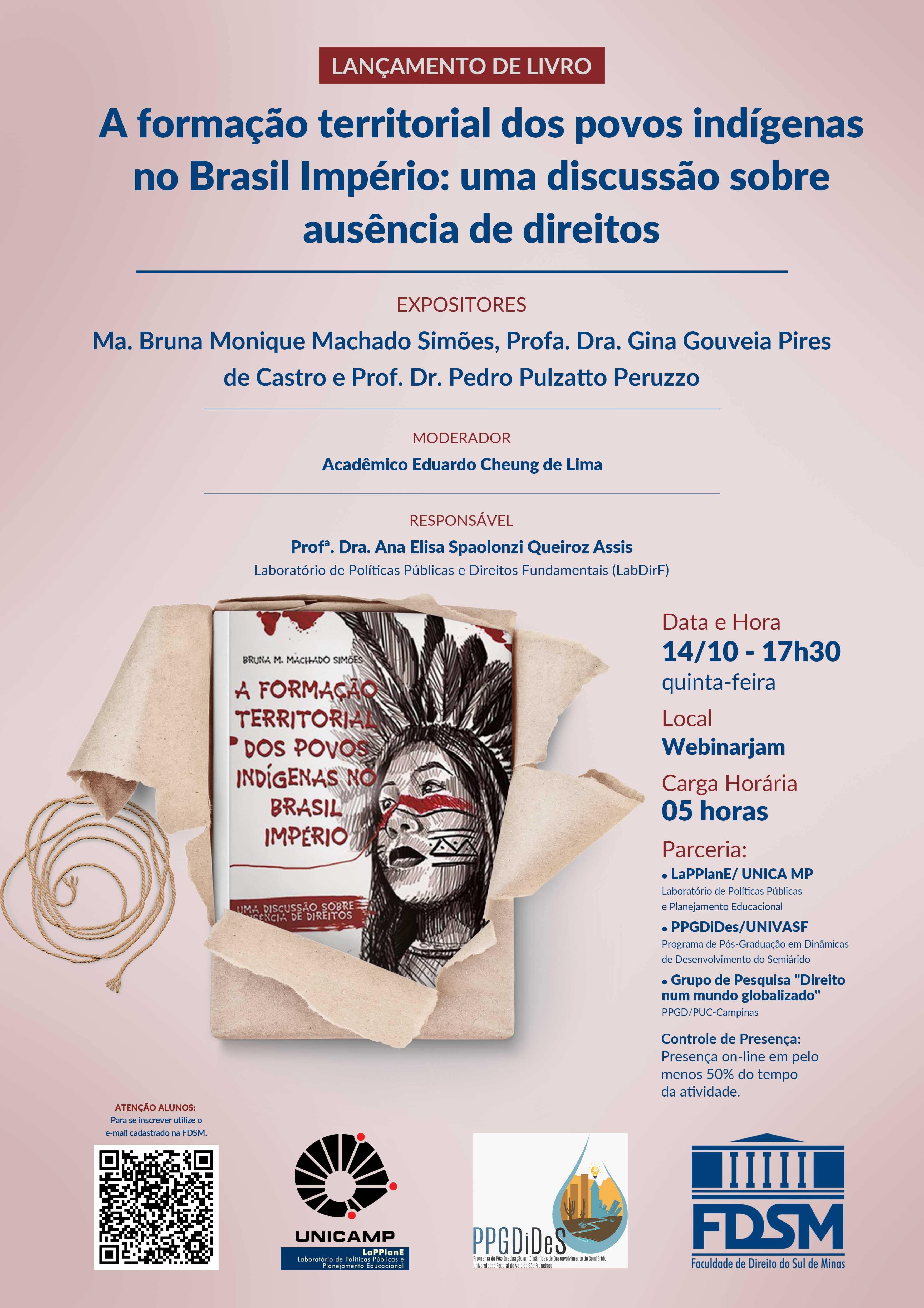 Evento 802 - LANÇAMENTO DE LIVRO 'A FORMAÇÃO TERRITORIAL DOS POVOS INDÍGENAS NO BRASIL IMPÉRIO: UMA DISCUSSÃO SOBRE AUSÊNCIA DE DIREITOS'