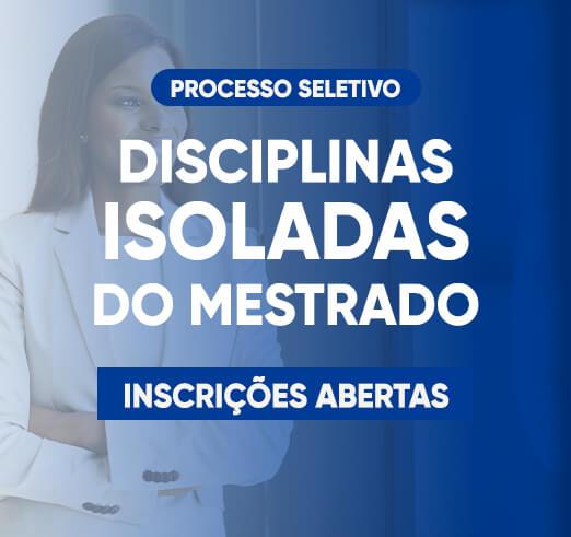 Noticia 6573 - INSCRIÇÕES ABERTAS PARA AS DISCIPLINAS ISOLADAS DO MESTRADO