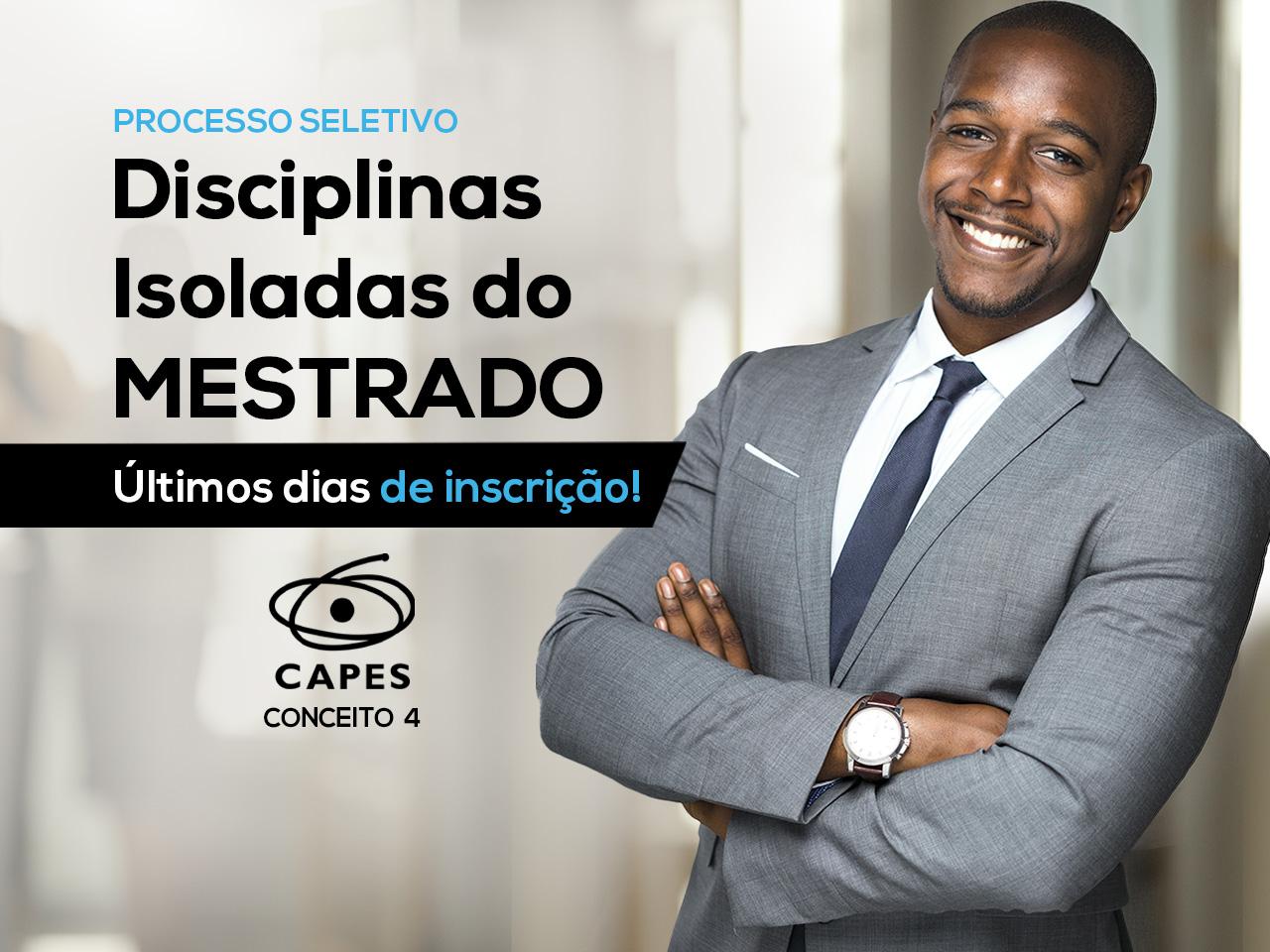 Noticia 6800 - INSCRIÇÕES ABERTAS PARA AS DISCIPLINAS ISOLADAS DO MESTRADO
