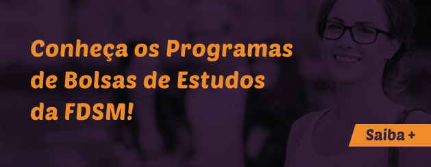 Conheça os Programas de Bolsas de Estudos da FDSM