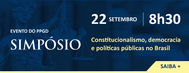 Simpósio Constitucionalismo, Democracia e Políticas Públicas no Brasil