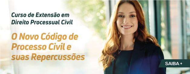 CURSO DE EXTENSÃO EM DIREITO PROCESSUAL CIVIL - O NOVO CPC E SUAS REPERCUSSÕES