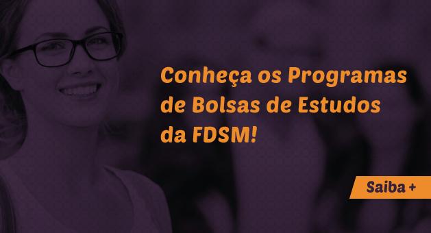 Conhe�a os Programas de Bolsas de Estudos da FDSM