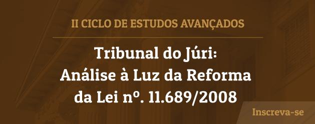 """II Ciclo de Estudos Avançados """"Tribunal do Júri"""""""