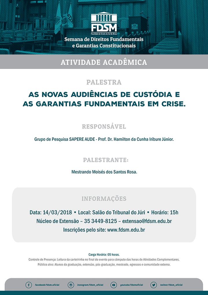 """Palestra """"As Novas Audiências de Custódia e as Garantias Fundamentais em Crise""""."""