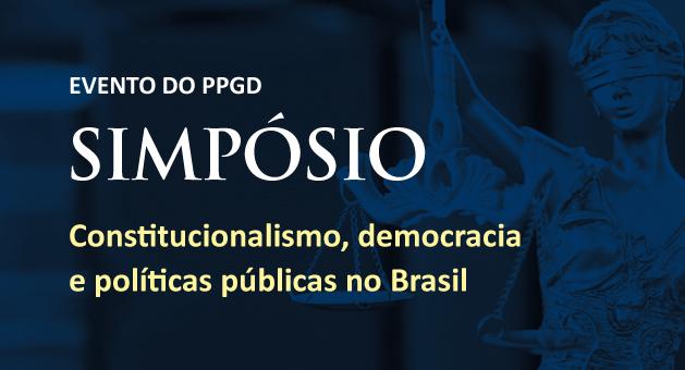 Simp�sio Constitucionalismo, Democracia e Pol�ticas P�blicas no Brasil