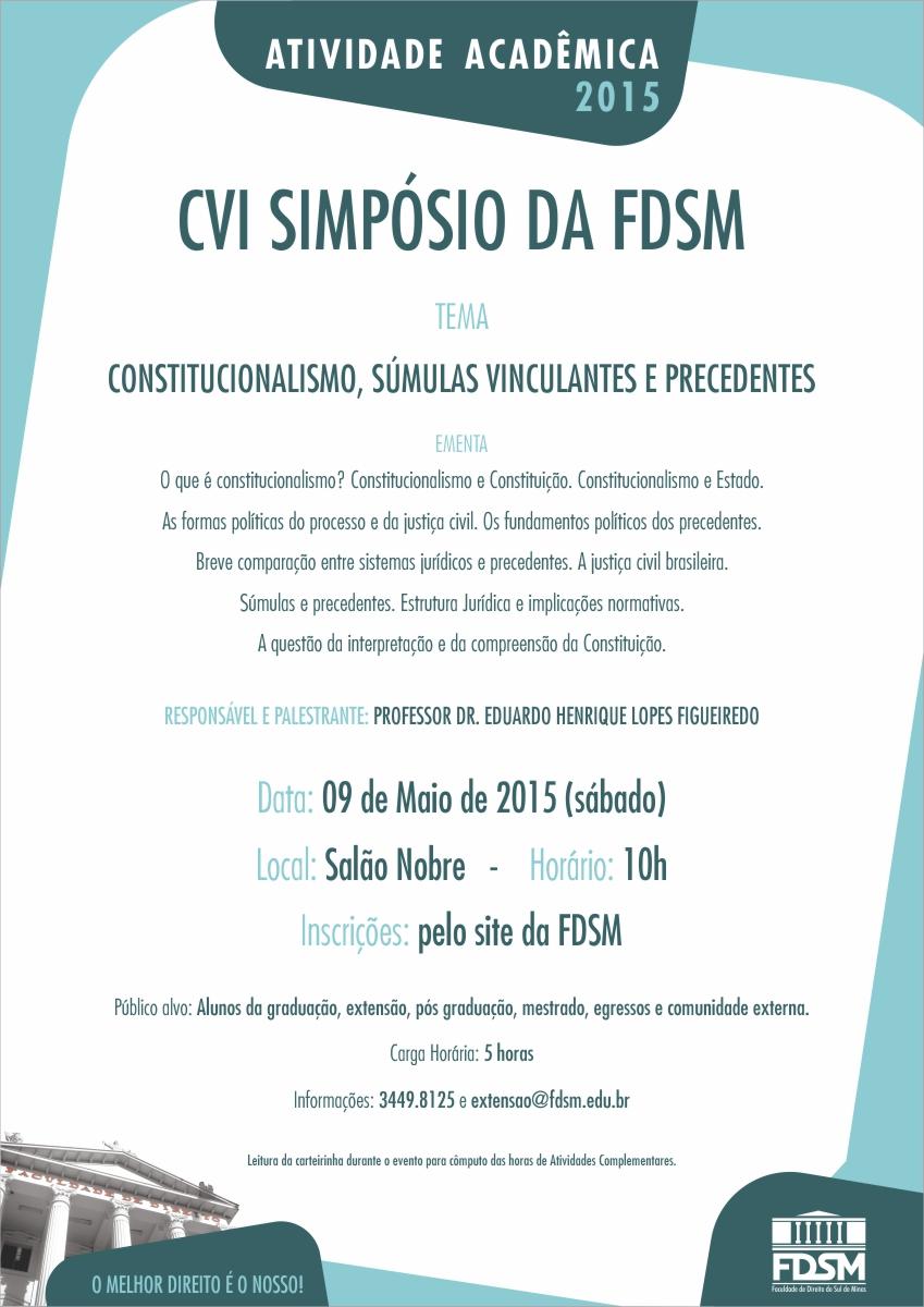 CVI Simpósio: Constitucionalismo, Súmulas Vinculantes e Precedentes.