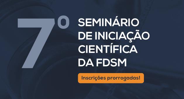 7� SEMIN�RIO DE INICIA��O CIENT�FICA DA FDSM